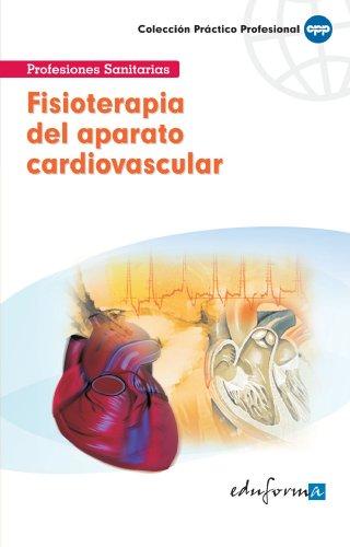 9788466555913: Fisioterapia Del Aparato Cardiovascular (Pp - Practico Profesional)