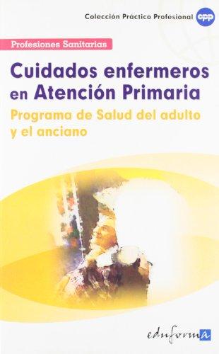 9788466556040: Cuidados Enfermeros En Atención Primaria.Programa De Salud Del Adulto Y El Anciano (Pp - Practico Profesional)