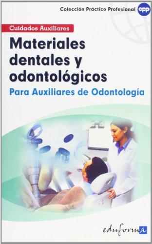9788466556491: Materiales Dentales Y Odontológicos Para Auxiliares De Odontología (Pp - Practico Profesional)