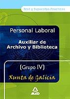 9788466557481: Auxiliares de archivo y bibliotecas grupo iv de la xunta de galicia test y supuestos prácticos