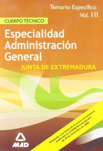 9788466561112: Cuerpo tecnico de la comunidad autonoma de extremadura. Especialidad administracion general. Temario especifico volumen iii