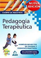 9788466562256: Cuerpo de maestros. Pedagogia terapeutica. Modelos resueltos de pruebas y examenes practicos