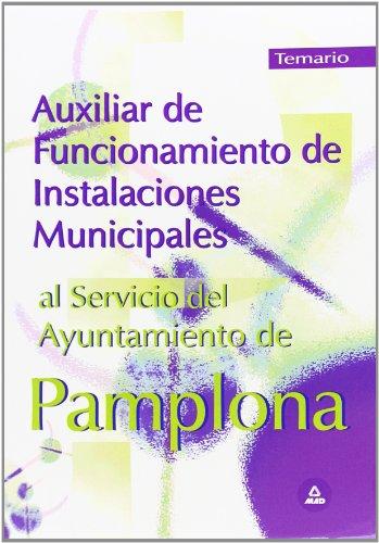 9788466563543: Auxiliar de funcionamiento de instalaciones municipales al servicio del ayuntamiento de pamplona. Temario