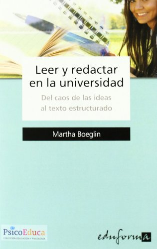 Leer y redactar en la universidad : del caos de ideas al texto estructurado (Paperback) - Martha Boeglin