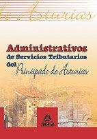 9788466567657: Administrativos de servicios tributarios del principado de asturias. Temario