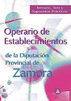 9788466568739: Operario de Establecimientos de la Diputación de Zamora: Temario, Test y Supuestos Prácticos
