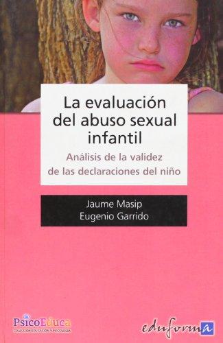 9788466570015: La Evaluación Del Abuso Sexual Infantil. Análisis De La Validez De Las Declaraciones Del Niño (Psicologia Y Educacion)