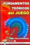 9788466571067: FUNDAMENTOS TEORICOS DEL JUEGO