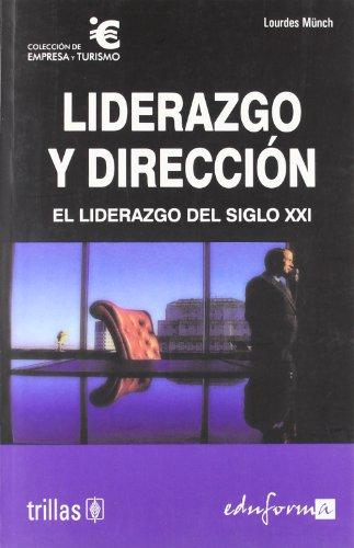 9788466573221: Liderazgo y dirección : el liderazgo del siglo XXI