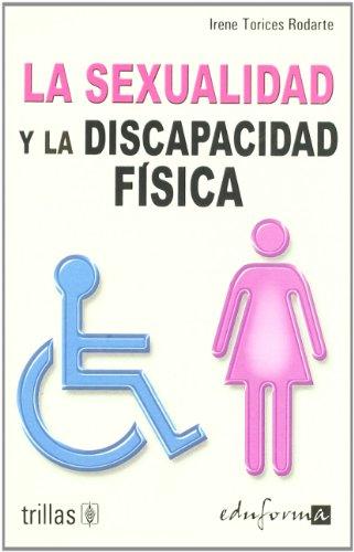 9788466573344: Sexualidad y discapacidad fisica, la (Psicologia Y Educacion)
