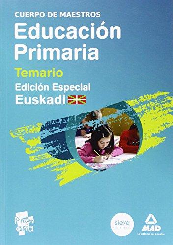 9788466574181: Cuerpo de Maestros. Educación Primaria. Temario. (Edición Especial Euskadi) (Spanish Edition)