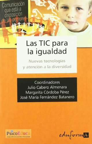 9788466574860: Las TICS para la igualdad. Nuevas tecnolog?as y atenci?n a la diversidad (Spanish Edition)