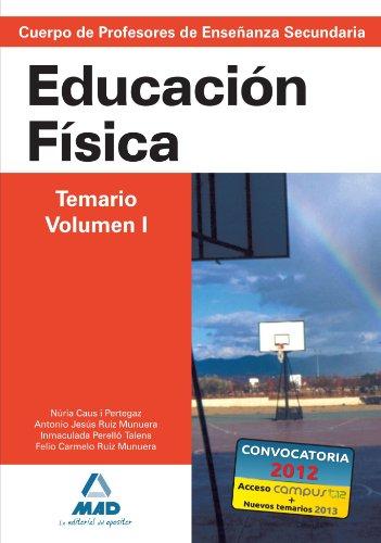 9788466578837: Cuerpo de Profesores de Enseñanza Secundaria. Educación Física. Temario. Volumen I (Spanish Edition)