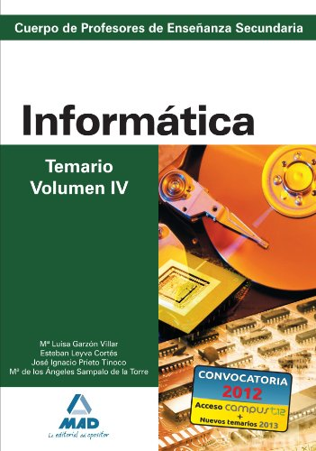 9788466580168: Cuerpo de profesores de enseñanza secundaria. Informática. Temario. Volumen iv (Profesores Eso - Fp 2012) - 9788466580168