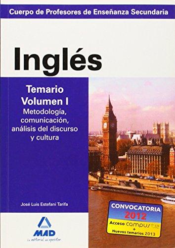 9788466580274: Cuerpo de Profesores de Enseñanza Secundaria. Inglés. Temario. Volumen I. Metodología, comunicación, análisis del discurso y cultura (Spanish Edition)