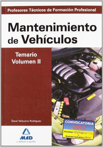 9788466581509: Cuerpo de profesores técnicos de formación profesional. Mantenimiento de vehículos. Temario. Volumen ii (Profesores Eso - Fp 2012)