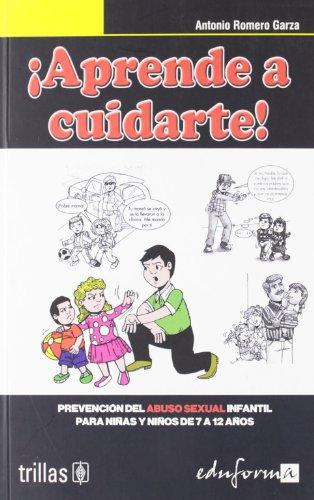 9788466584302: ¡APRENDE A CUIDARTE!. PREVENCIÓN DEL ABUSO SEXUAL INFANTIL PARA NIÑOS DE 7 A 12 AÑOS