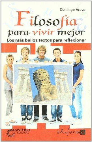 9788466585712: Filosofia Para Vivir Mejor - Los Textos Mas Bellos Para Reflexionar (Psicologia Y Educacion)