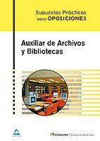 9788466587198: Auxiliar De Archivos Y Bibliotecas. Supuestos Prácticos