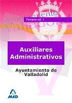 9788466587648: Auxiliares administrativos del ayuntamiento de valladolid. Temario. Volumen i