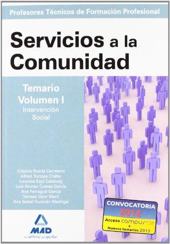 9788466591638: Cuerpo de profesores técnicos de formación profesional. Servicios a la comunidad. Temario. Volumen i (Profesores Eso - Fp 2012)