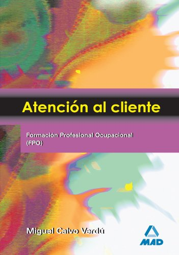 9788466592130: Atención al Cliente: Formacion Profesional Ocupacional (FPO) (Spanish Edition)