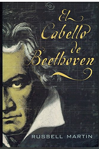 El Cabello De Beethoven/Beethoven's Hair (Spanish Edition) (8466600132) by Russell Martin