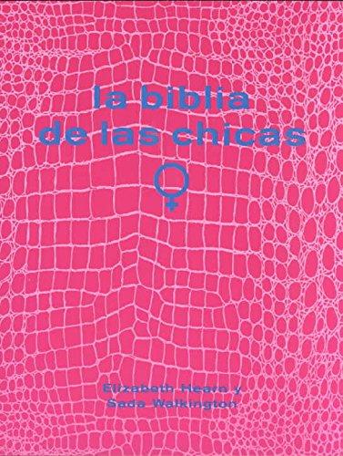 LA Biblia De Las Chicas (Spanish Edition): Elizabeth Hearn, Sada Walkington