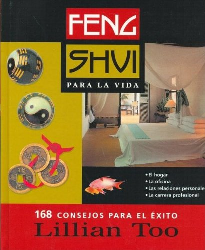 Feng Shui Para LA Vida (Spanish Edition) (8466602402) by Too, Lillian