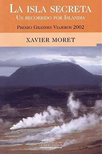 La Isla Secreta. Un recorrido por Islandia: Xavier Moret