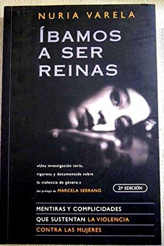 9788466606752: Ibamos A Ser Reinas (Cronica Actual)
