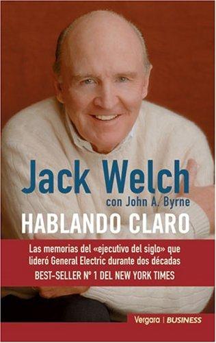 Hablando claro (8466607242) by Jack Welch; John A. Byrne