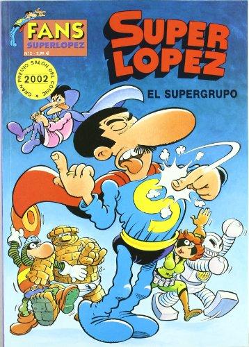 9788466607759: El supergrupo (Magos del Humor Superlópez) (B CÓMIC)