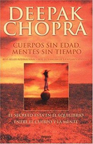 9788466608275: Cuerpos Sin Edad, Mentes Sin Tiempo / Ageless Body, Timeless Mind: El Secreto Esta en el Equilibrio / The Quantum Alternative to Growing Old