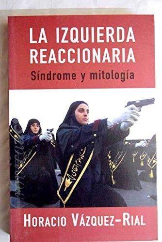 9788466610933: La Izquierda Reaccionaria (Spanish Edition)