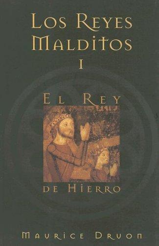 9788466612043: Los Reyes Malditos I: El Rey de Hierro (Spanish Edition)