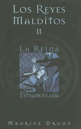 La Reina Estrangulada (Spanish Edition): Druon, Maurice