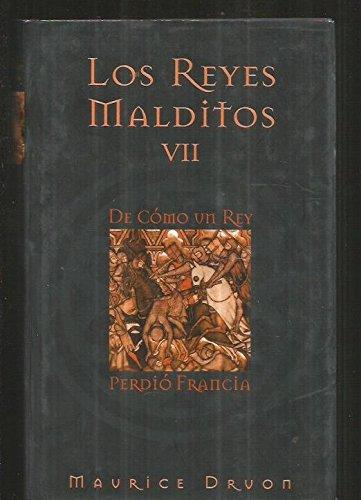 REYES MALDITOS VII  DE COMO UN REY P (TD