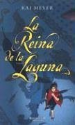 La reina de la Laguna (La Reina De La Laguna / Dark Reflections Trilogy) (Spanish Edition) (8466612521) by Kai Meyer