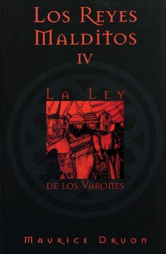 Los Reyes Malditos IV: La Ley De: Maurice Druon; Translator-Ma.