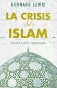 9788466613316: La Crisis Del Islam (Sine Qua Non) (Spanish Edition)