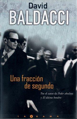 Una fraccion de segundo (La Trama): Baldacci, David