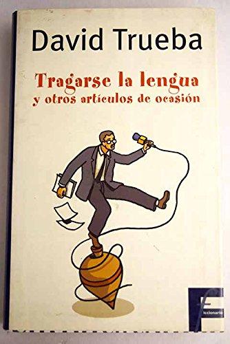 9788466613699: Tragarse la lengua y otros articulos de ocasion
