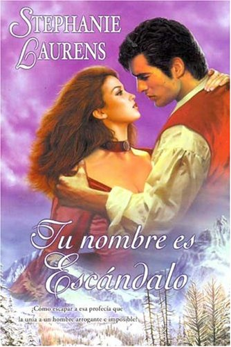 Tu Nombre Es Escandalo (Spanish Edition) (8466613803) by Stephanie Laurens