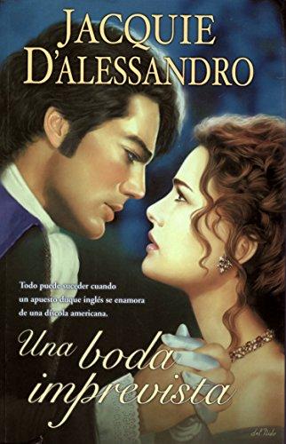 Una Boda Imprevista (Spanish Edition) (8466613811) by Jacquie D'Alessandro