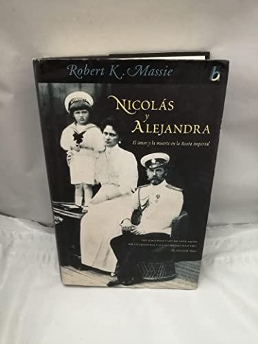 9788466613941: Nicolas Y Alejandra - El Amor Y La Muerte En La Rusia Imperial