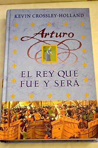 ARTURO. EL REY QUE FUE Y SERA *