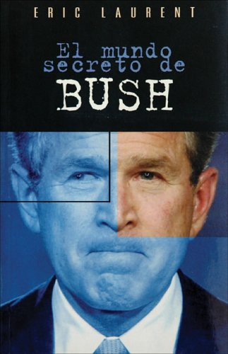 Mundo Secreto De Bush (cronica Actual) -: LAURENT ERIC