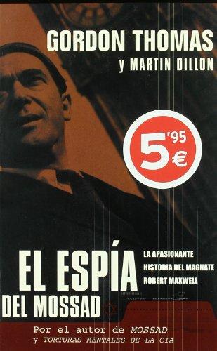 9788466614436: El Espia del Mossad: La Apasionante Historia del Magnate Robert Maxwell (Spanish Edition)