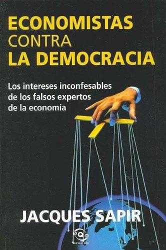 9788466614658: Economistas Contra La Democracia (Spanish Edition)